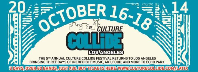 Culture Collide | Los Angeles | October 16 – 18, 2014 [Preview]