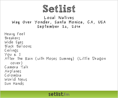 Local Natives | Way Over Yonder | Setlist