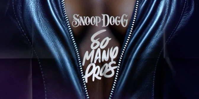 "NEW VIDEO: Snoop Dogg's ""So Many Pros"" #FollowTheBush"